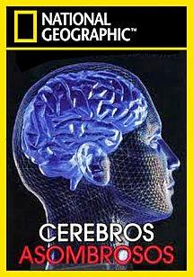Cerebros asombrosos [NatGeo][DVDRip][Dual][2013][3/3]