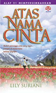novel atas nama cinta lily suriani alaf 21