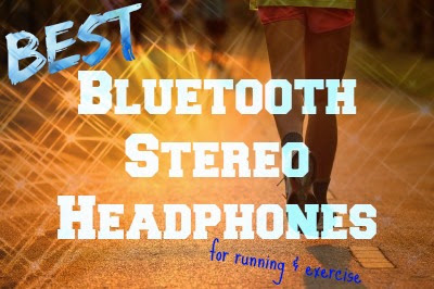 best bluetooth stereo headphones for running and exercise