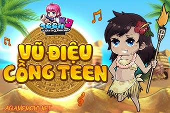 Teen Teen 6.0 Event Vũ Điệu Cồng Teen (03/04-08/04)