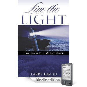 Kindle Nation Daily Free Book Alert, Wednesday, April 20: 10 Featured Freebies for Spiritual Seekers Top Our Listing of Over 250 Free Contemporary Titles! plus … Larry Davies' Live the Light: Five Weeks to a Life That Shines (Today's Sponsor)