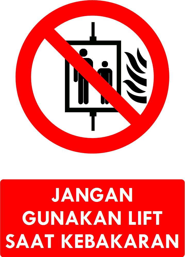 Rambu Larangan Menggunakan Lift Saat Terjadi Kebakaran
