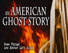 مشاهدة فيلم An American Ghost Story