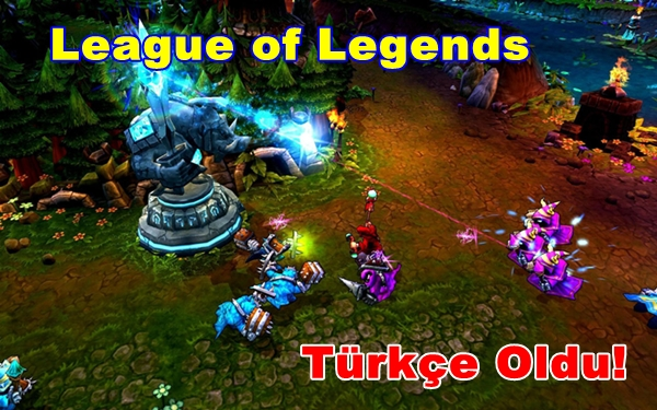 League of Legends Türkçe Oldu!