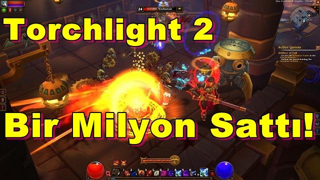 Torchlight 2,Bir Milyon Sattı!