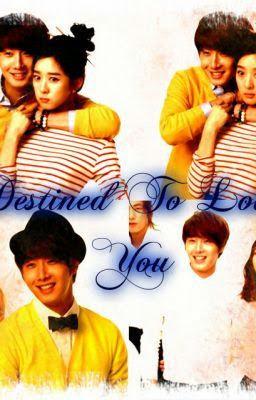 Định Mệnh Yêu Em - Destined To Love You
