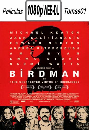 Birdman o (la inesperada virtud de la ignorancia) (2014) WEB-DL 1080p
