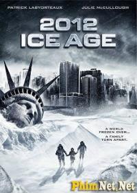 Phim 2012 Thảm Họa Kỷ Băng Hà - 2012 Ice Age