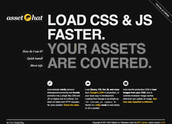 AssetHat: Load CSS & JS faster. Your assets are covered.