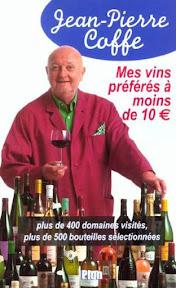 Jean-Pierre Coffe - Mes vins préférés à moins de 10€ - 2002