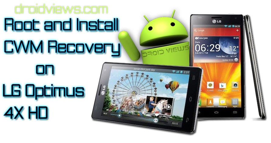 How to Root and Install CWM Recovery on LG Optimus 4X HD