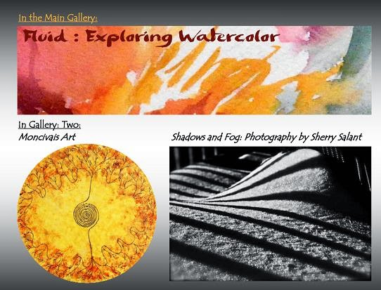 Fluid: Exploring Watercolor, Moncivais Art: Mandala Art by Barbara Moncivais , Shadows & Fog:  Photography by Sherry Salant... Exhibition Dates: June 14 - July 18, 2013