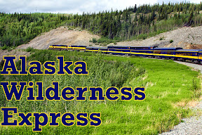 Click for our Alaskan Wilderness Express  travel pics