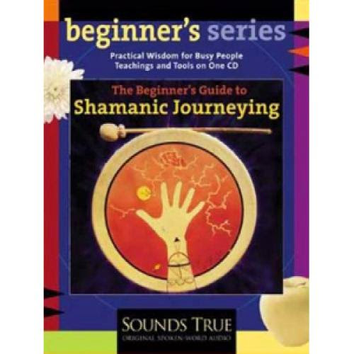 Shamanic Journeying A Beginner Guide 1