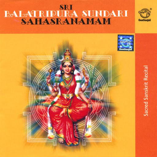 Sri Balatripura Sundari Sahasranamam By Prof Thiagarajan & Sanskrit Scholars Devotional Album MP3 Songs