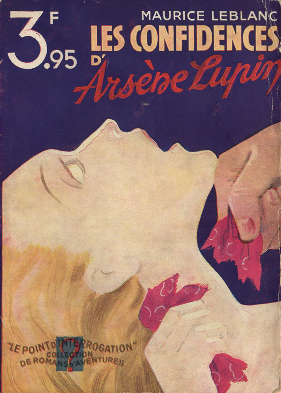 Couverture de polar vintage : Les confidences d'Arsène Lupin (Maurice LEBLANC) - Pour vous Madame, pour vous Monsieur, des publicités, illustrations et rédactionnels choisis avec amour dans des publications des années 50, 60 et 70. Popcards Factory vous offre des divertissements de qualité. Vous pouvez également nous retrouver sur www.popcards.fr et www.filmfix.fr   - For you Madame, for you Sir, advertising, illustrations and editorials lovingly selected in publications from the fourties, the sixties and the seventies. Popcards Factory offers quality entertainment. You may also find us on www.popcards.fr and www.filmfix.fr