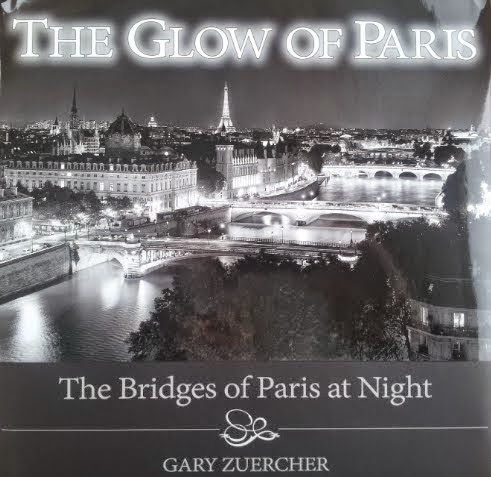 The Glow of Paris: The Bridges of Paris at Night. Photographer Gary Zuercher.