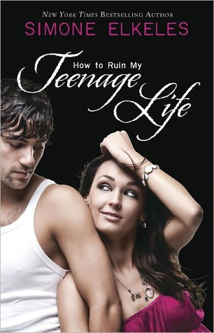 Review: How to Ruin My Teenage Life by Simone Elkeles