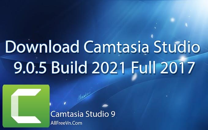 Download Camtasia Studio 9.0.5 Build 2021 Full 2017