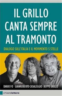 Beppe Grillo, Dario Fo, Gianroberto Casaleggio - Il Grillo canta sempre al tramonto (2013)ITA