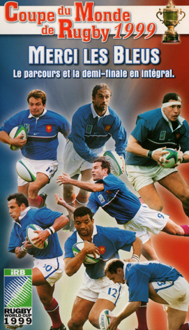 Thewildbunch22 rugby world cup 1999 merci les bleus - Rugby coupe du monde 1999 ...