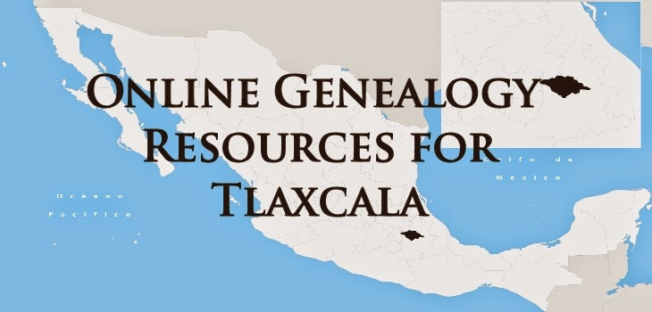 Genealogy Resources for Tlaxcala, Mexico