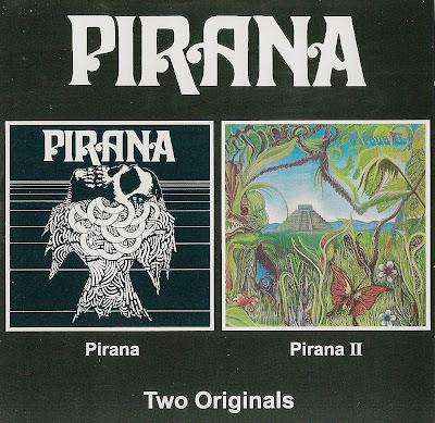 Pirana ~ 1971 ~ Pirana + 1972 ~ Pirana II