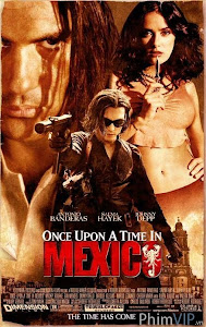 Một Thời Tao Loạn - Once Upon A Time In Mexico poster