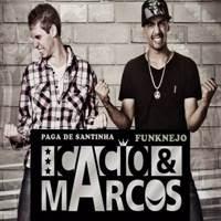 Cacio e Marcos - Paga de Santinha