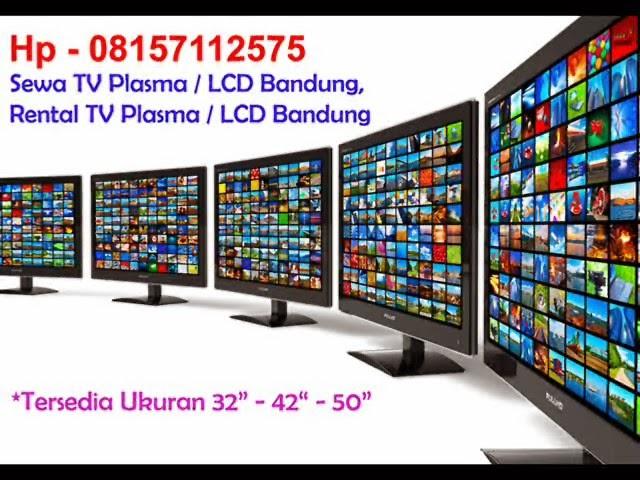 Hp 08157112575, Rental TV Bandung, Sewa TV Plasma Bandung, Penyewaan TV LCD / LED di Bandung, Sewa TV murah