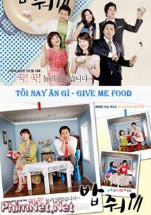 Tối Nay Ăn Gì - Give Me Food - 2009