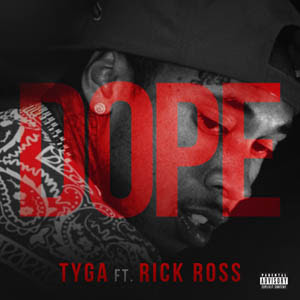 Tyga feat. Rick Ross – Dope Lyrics