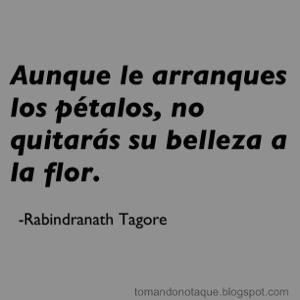 """""""frases celebres de belleza -Tagore"""