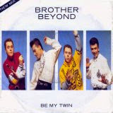 Brother Beyond - Be My Twin