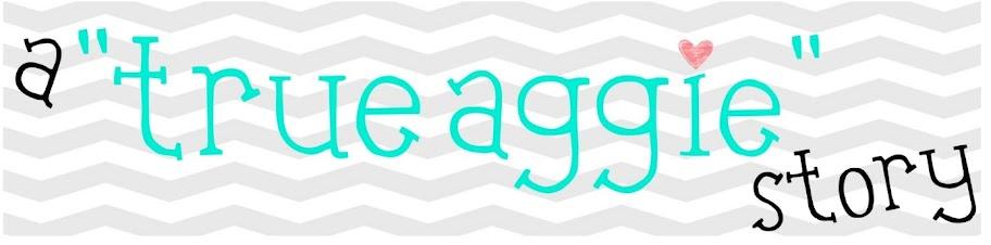 "A ""True Aggie"" Story"