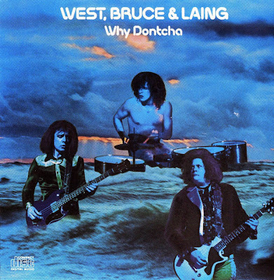 West, Bruce & Laing ~ 1972 ~ Why Dontcha