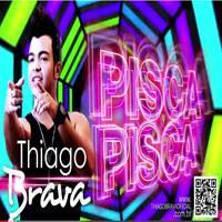 Thiago Brava - Pisca Pisca
