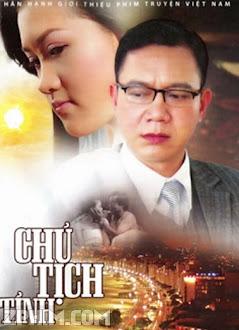 Chủ Tịch Tỉnh - Trọn Bộ (2011) Poster