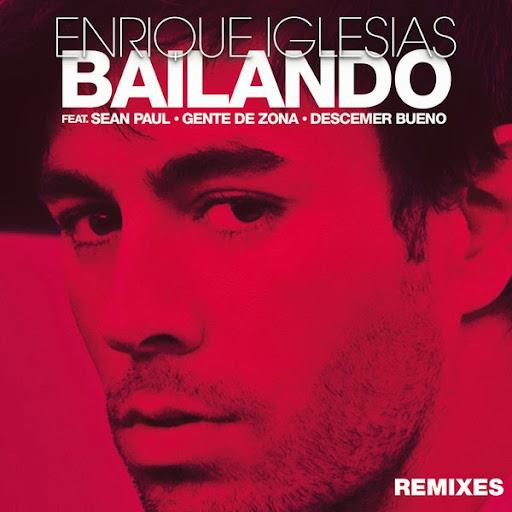 Enrique Iglesias - Bailando (Remixes) (feat. Sean Paul, Descemer Bueno & Gente de Zona) [Single] (iTunes) (2014)