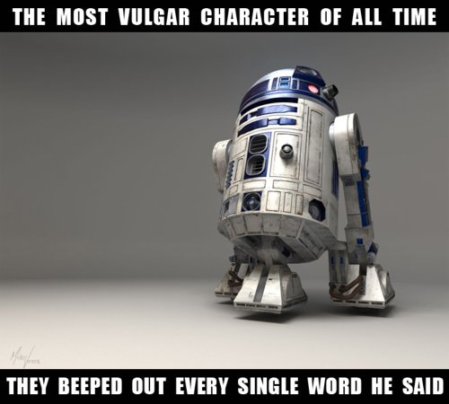 photo of R2D2...the most vulgar movie character of all time