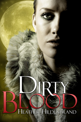 Review: Dirty Blood by Heather Hildenbrand