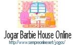 Jogo Barbie House Online
