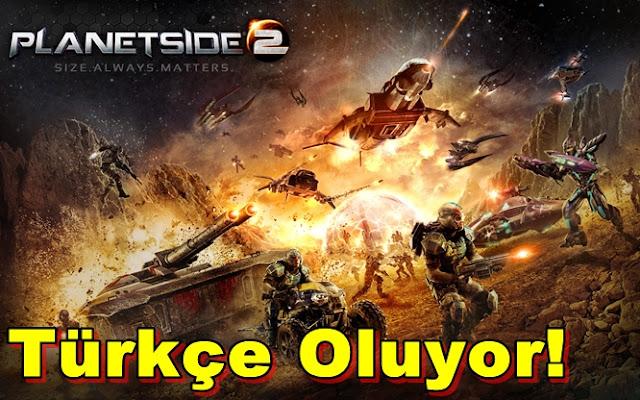 Planetside 2 Türkçe Oluyor!