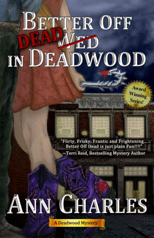 Better Off Dead in Deadwood by Ann Charles {Kelly's Review}