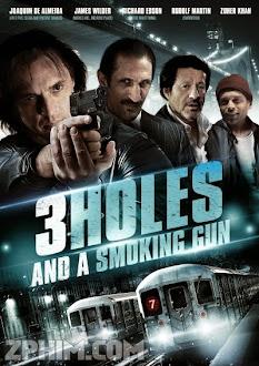 3 Lỗ Đạn Và Một Cây Súng - 3 Holes and a Smoking Gun (2014) Poster