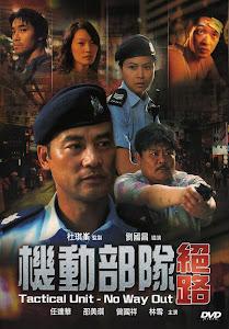 Đội Đặc Nhiệm Cơ Động: Không Lối Thoát - Ptu -tactical Unit - No Way Out poster