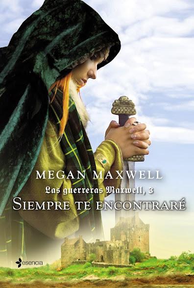 Las guerreras Maxwell, 3. Siempre te encontraré (Megan Maxwell)