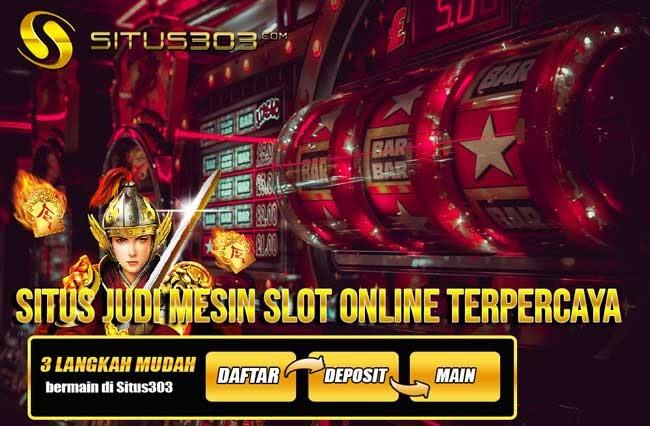 Daftar situs judi slot online Situs303 ~ Situs Judi Slot Online Terpercaya IDN