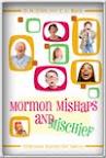 Mormon Mishaps & Mischief
