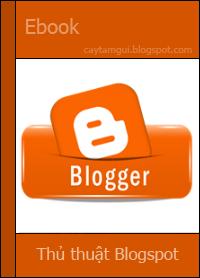 Ebook tổng hợp 56 bài thủ thuật về Blogspot